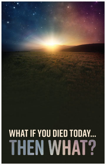 If You Died Today ... Then What?