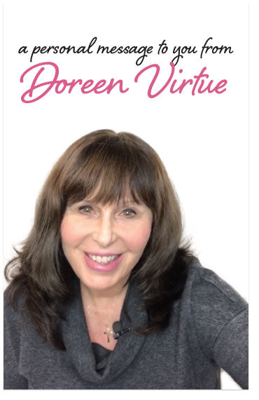 A Personal Message to You from Doreen Virtue