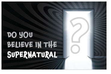 Do You Believe in the Supernatural