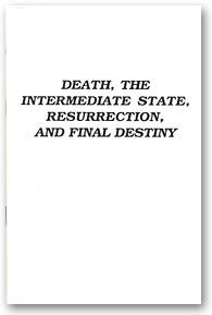 Death: Intermediate State, Resurrection, Final Destiny