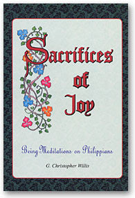 Meditations on Philippians: Sacrifices of Joy