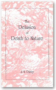 The Delusion of Death to Nature
