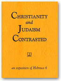 Christianity and Judaism Contrasted