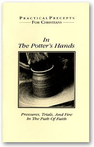 In the Potter's Hands: Pressures, Trial and Fire in the Path of Faith