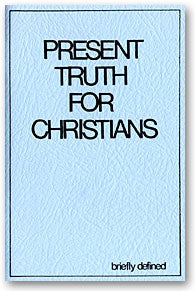 Present Truth for Christians