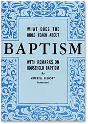 What Does the Bible Teach About Baptism? (Abridged)