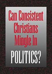 Can Consistent Christians Mingle in Politics?