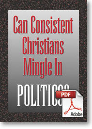 Can Consistent Christians Mingle in Politics? (Printable eBook)
