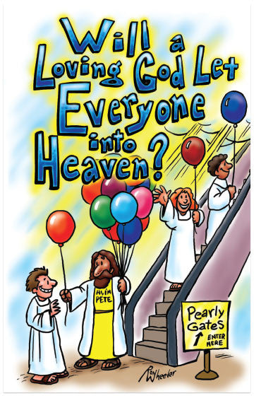 Will A Loving God Let Everyone Into Heaven?