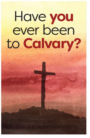 Have You Ever Been to Calvary?