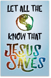 Let All The World Know That Jesus Saves