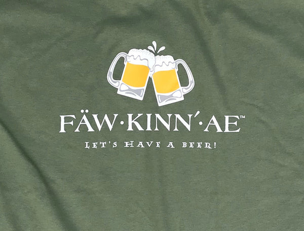 FAWKINNAE Let's Have a Beer! T-shirt