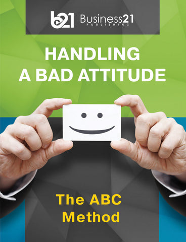 The ABC Method: Handling A Bad Attitude