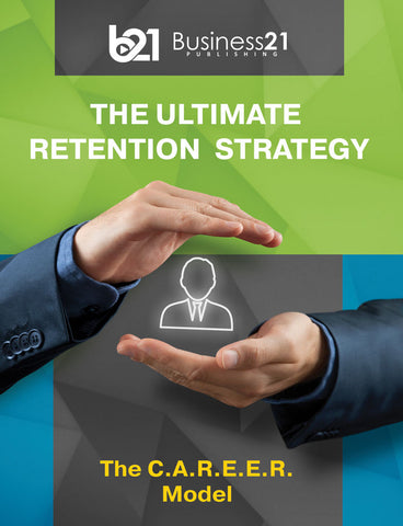 The C.A.R.E.E.R. Model: The Ultimate Retention Strategy for Managers