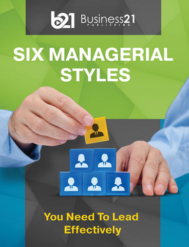 Six Managerial Styles You Need To Lead Effectively