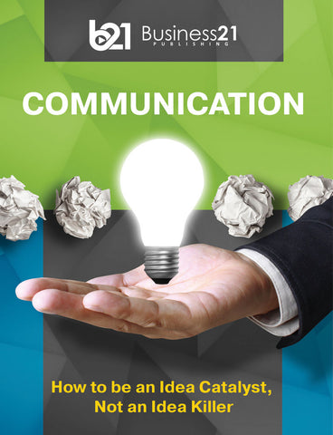 Communication: How to be an Idea Catalyst, Not an Idea Killer