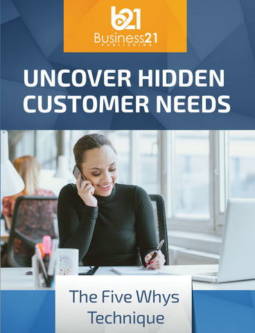 Discovery: The Five Whys Technique to Uncover Hidden Customer Needs
