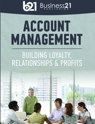 Account Management: Building Loyalty, Relationships and Profits