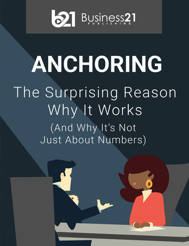 Anchoring: The Surprising Reason Why It Works and Why It's Not Just About Numbers