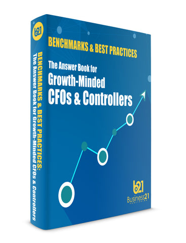 Benchmarks & Best Practices: The Answer Book for Growth-Minded CFOs & Controllers, 2nd Edition
