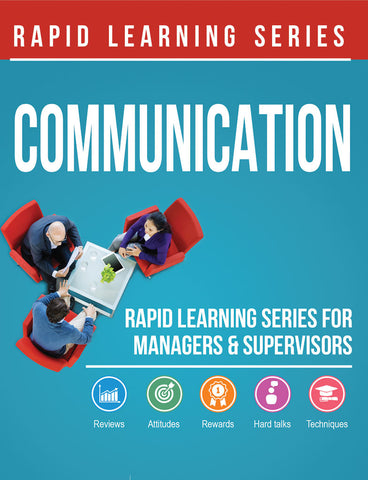 The Communication Rapid Learning Series for Managers & Supervisors