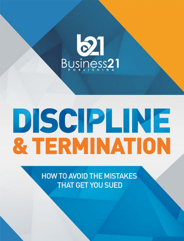 Discipline and Termination: How to Avoid the Mistakes That Get You Sued
