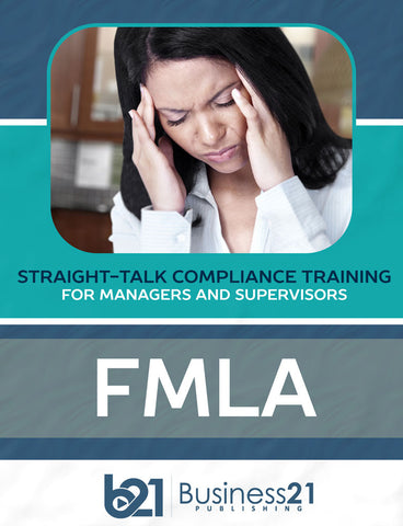 FMLA: Straight-Talk Compliance Training for Managers & Supervisors