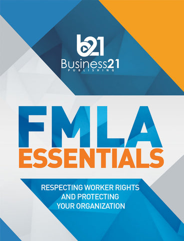 FMLA Essentials: Respecting Worker Rights and Protecting Your Organization