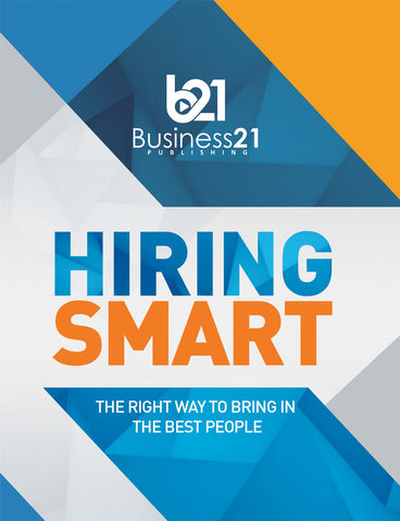 Hiring Smart: The Right Way to Bring in the Best People