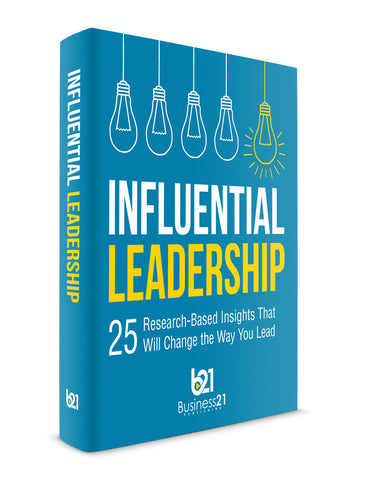 Influential Leadership: 25 Research-Based Insights That Will Change the Way You Lead