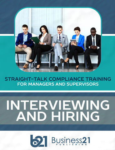 Interviewing & Hiring: Straight-talk Compliance Training for Managers and Supervisors