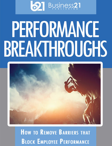 Performance Breakthroughs: How to Remove Barriers That Block Employee Performance
