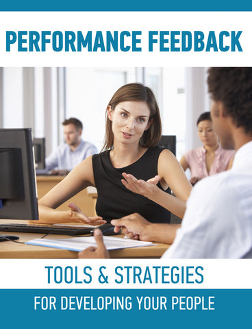 Performance Feedback: Tools & Strategies for Developing Your People