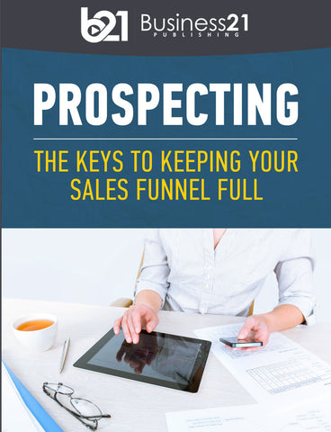 Prospecting: The Keys to Keeping Your Sales Funnel Full
