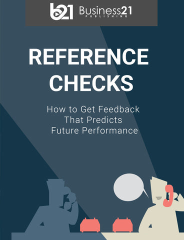 Reference Checks: How to Get Feedback That Predicts Future Performance
