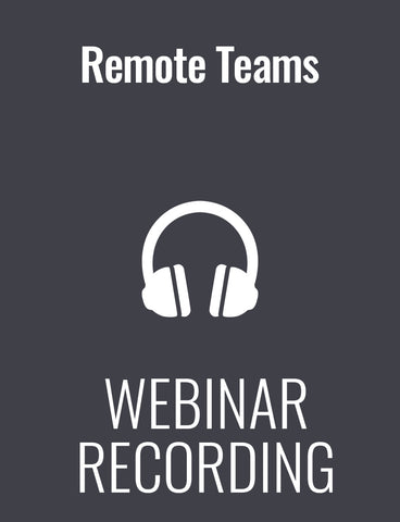 Remote Teams: Managing Performance, Engagement & Morale