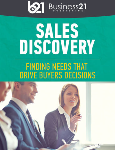 Sales Discovery: Finding Needs that Drive Buyer Decisions
