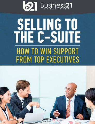 Selling to the C-Suite: How to Win Support from Top Executives