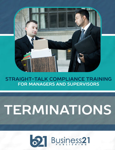 Terminations: Straight-Talk Compliance Training for Managers and Supervisors