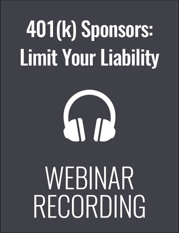 Update for 401(k) Plan Sponsors: How to Limit Your Fiduciary Liability & Ensure Plan Compliance