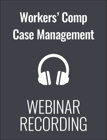 Workers' Compensation: Legal Issues & Effective Case Management