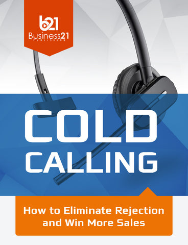 Cold Calling: How to Eliminate Rejection and Win More Sales