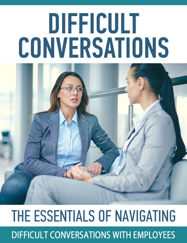 The Essentials of Navigating Difficult Conversations With Employees