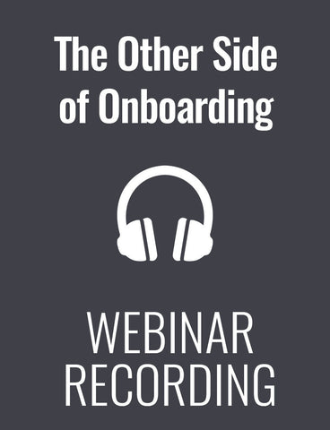 The Other Side of Onboarding: Laying the Foundation for Job Satisfaction and Engagement