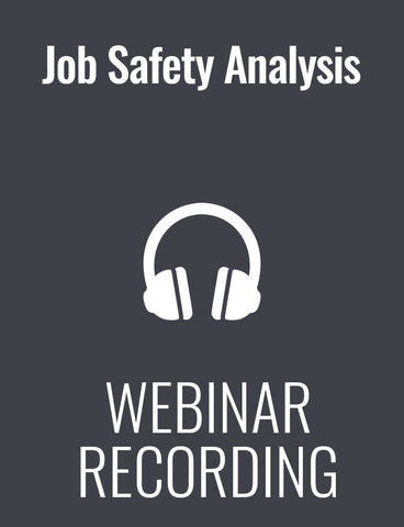 Job Safety Analysis: A Step-by-Step, Time-Saving Plan for Getting Them Done Right