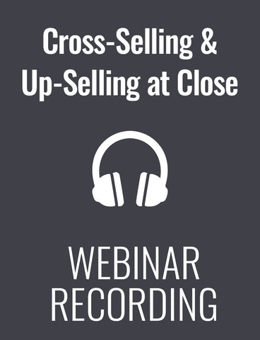 Cross-Selling & Up-Selling at Close: How to Get the Most Out of Every Sale