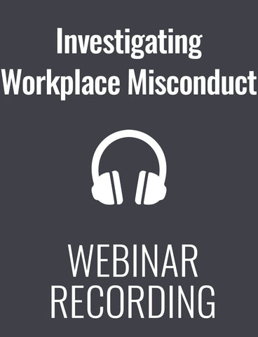 Investigating Workplace Misconduct: Get It Right Without Getting Sued