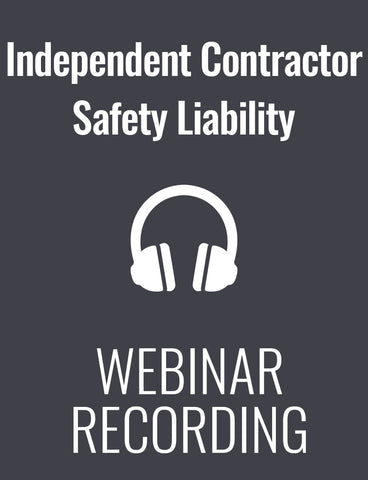 Independent Contractor Safety: What Are You Really Liable For?
