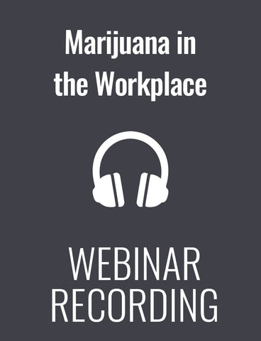 Marijuana in the Workplace: Navigating the Hazy Legal Landscape