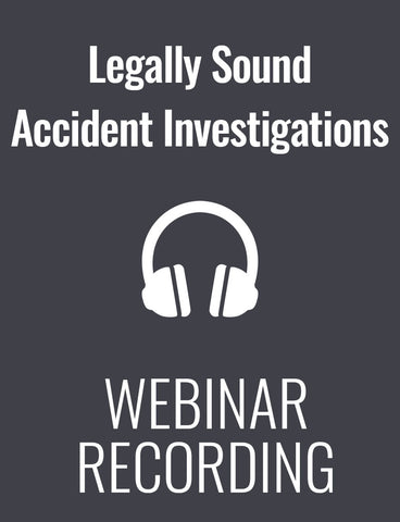 How to Conduct Legally Sound Accident Investigations